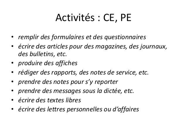 Activités : CE, PE • remplir des formulaires et des questionnaires • écrire des articles pour des magazines, des journaux,...