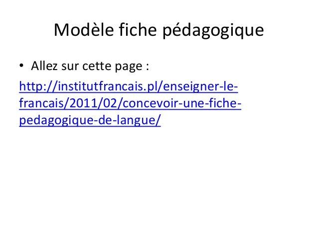 Modèle fiche pédagogique • Allez sur cette page : http://institutfrancais.pl/enseigner-le- francais/2011/02/concevoir-une-...