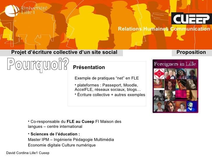Projet d'écriture collective d'un site social Proposition Relations Humaines Communication Présentation <ul><li>Exemple de...