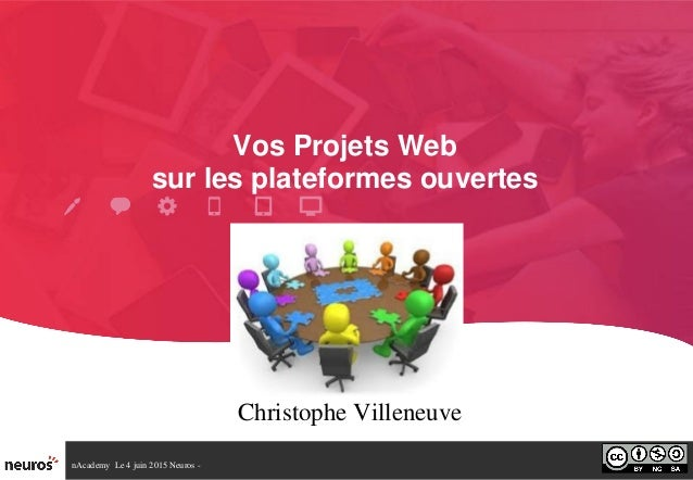 nAcademyLe4juin2015Neuros VosProjetsWeb surlesplateformesouvertes ChristopheVilleneuve