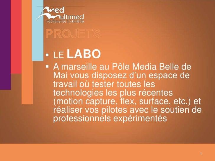  LE LABO  A marseille au Pôle Media Belle de   Mai vous disposez d'un espace de   travail où tester toutes les   technol...