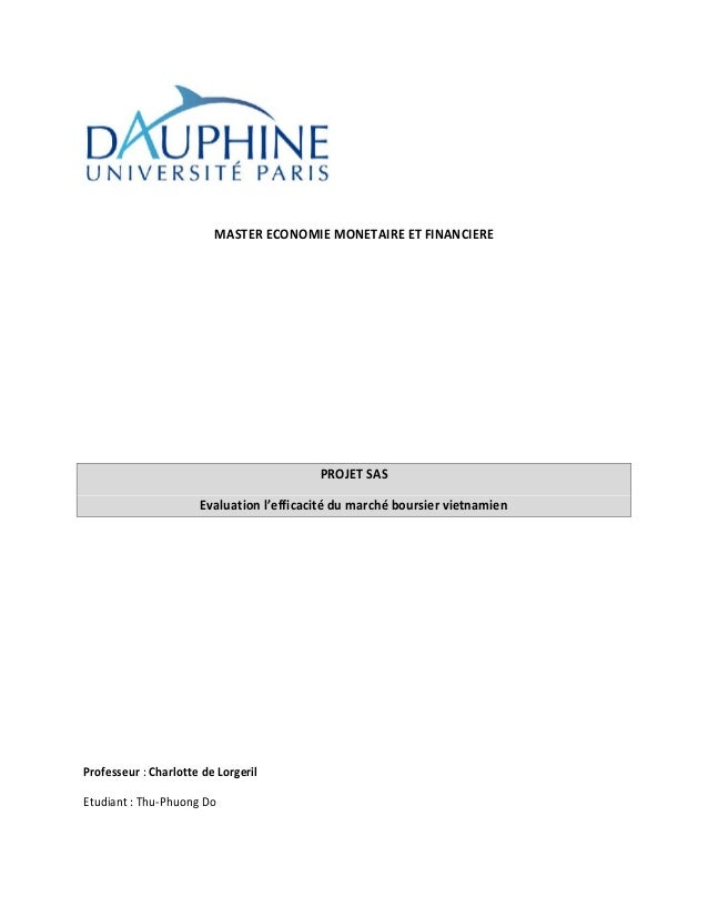 MASTER ECONOMIE MONETAIRE ET FINANCIERE PROJET SAS Evaluation l'efficacité du marché boursier vietnamien Professeur : Char...