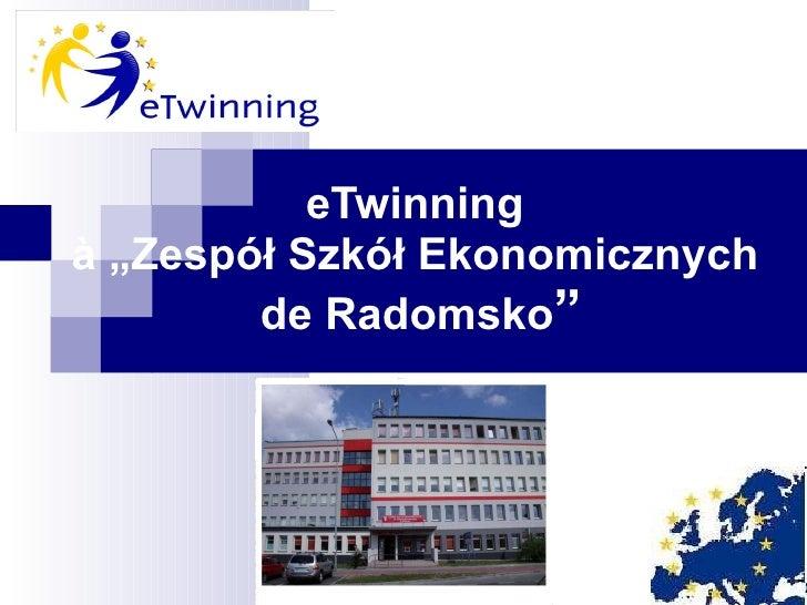 """eTwinning  à  """"Zespół Szkół Ekonomicznych  de Radomsko """""""