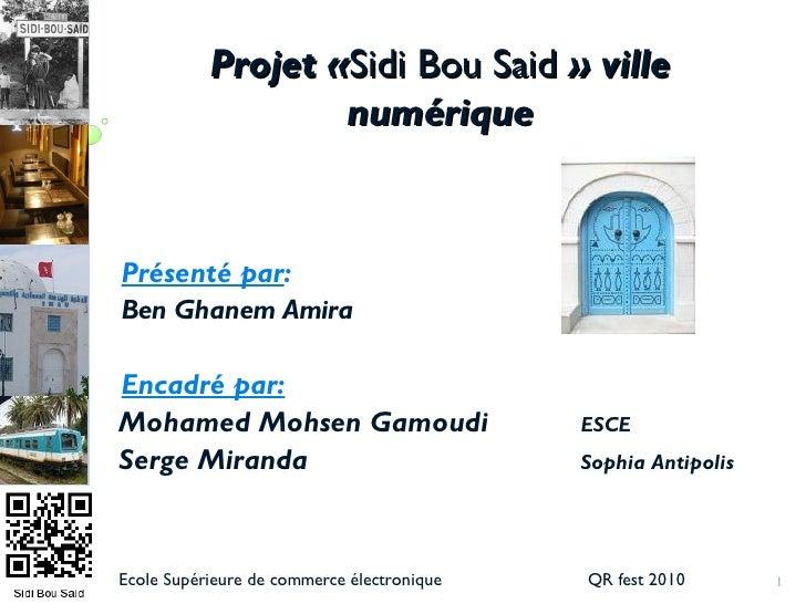 Projet «Sidi Bou Said » ville                    numérique   Présenté par: Ben Ghanem Amira  Encadré par: Mohamed Mohsen G...