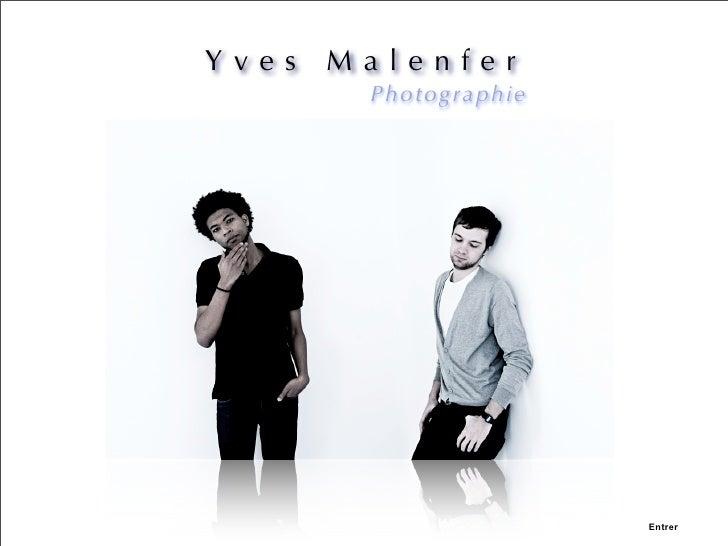 Yves Malenfer       Phot og ra p hie                              Entrer
