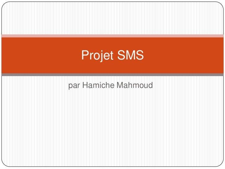 Projet SMSpar Hamiche Mahmoud