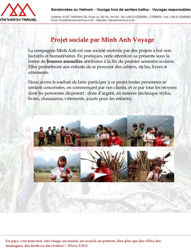 Projet sociale par Minh Anh VoyageLa compagnie Minh Anh est une société motivée par des projets à but nonlucratifs et huma...