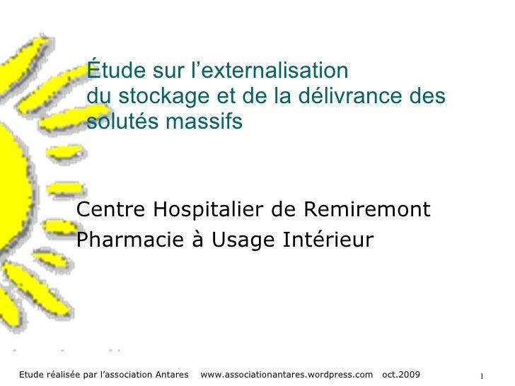 Étude sur l'externalisation du stockage et de la délivrance des solutés massifs Centre Hospitalier de Remiremont Pharmacie...