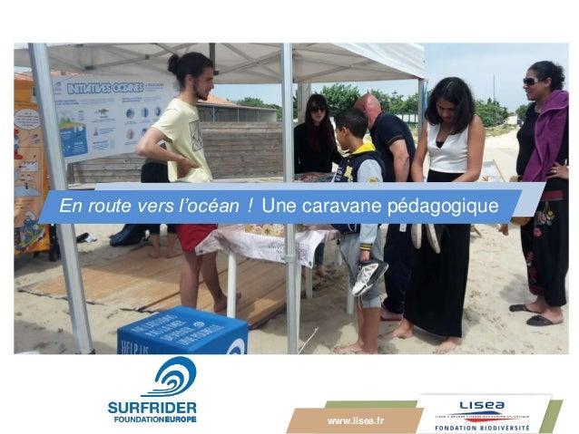 www.lisea.fr En route vers l'océan ! Une caravane pédagogique