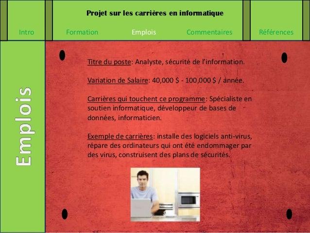 Projet sur les carrières en informatiqueIntro   Formation           Emplois           Commentaires              Références...