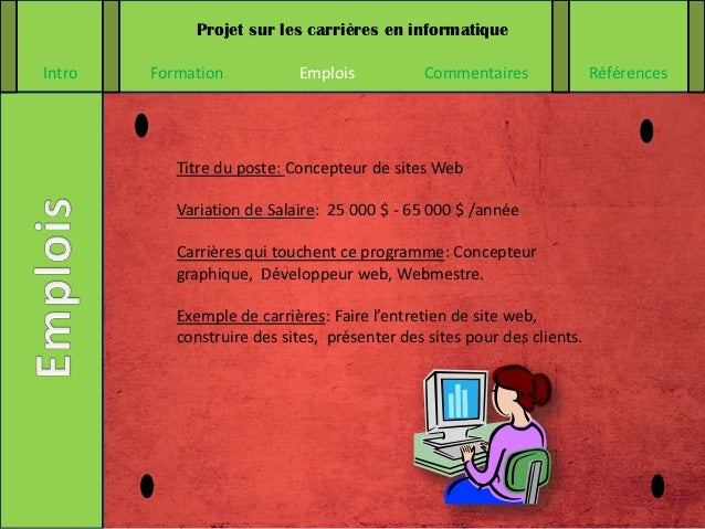 Projet sur les carrières en informatiqueIntro   Formation           Emplois           Commentaires               Référence...