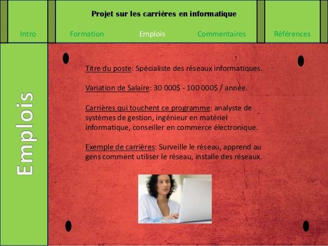 Projet sur les carrières en informatiqueIntro   Formation           Emplois           Commentaires           Références   ...