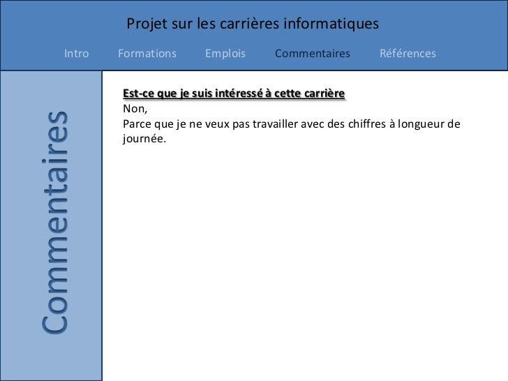 Projet sur les carrières informatiquesIntro   Formations      Emplois       Commentaires        Références        Est-ce q...