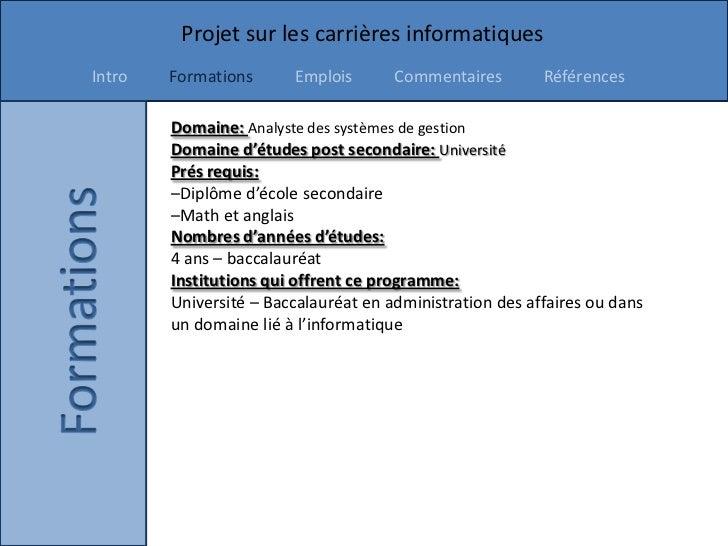 Projet sur les carrières informatiquesIntro   Formations      Emplois       Commentaires        Références        Domaine:...