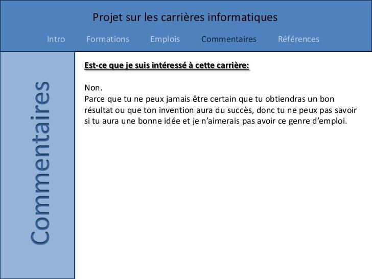 Projet sur les carrières informatiquesIntro   Formations        Emplois       Commentaires       Références        Est-ce ...