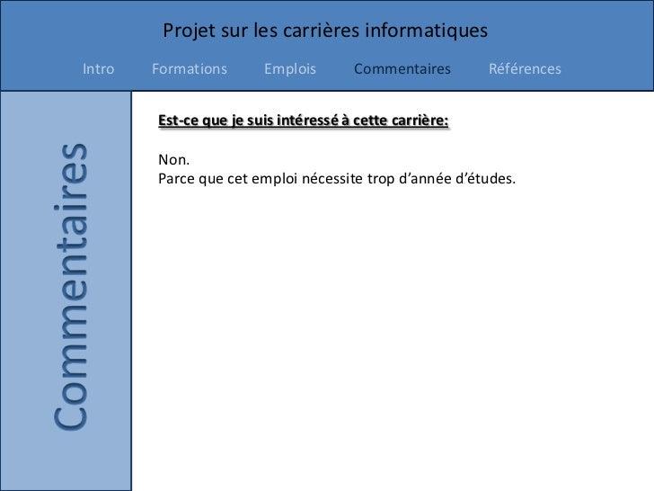 Projet sur les carrières informatiquesIntro   Formations      Emplois        Commentaires      Références        Est-ce qu...