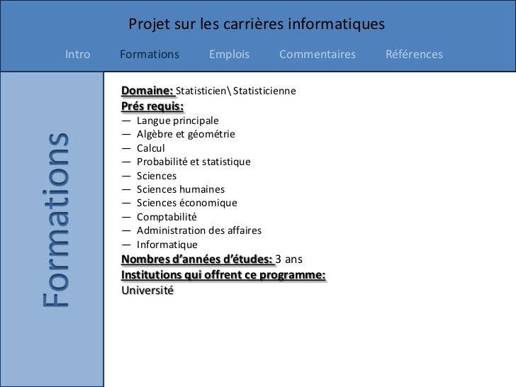 Projet sur les carrières informatiquesIntro   Formations         Emplois        Commentaires   Références        Domaine: ...