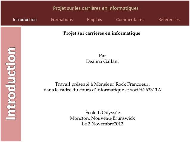 Projet sur les carrières en informatiquesIntroduction      Formations       Emplois       Commentaires       Références   ...