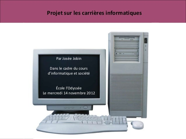 Projet sur les carrières informatiquesIntro   Formations          Emplois      Commentaires   Références                 P...