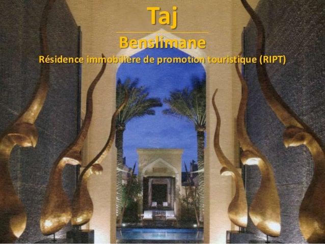 Taj Benslimane Résidence immobilière de promotion touristique (RIPT)