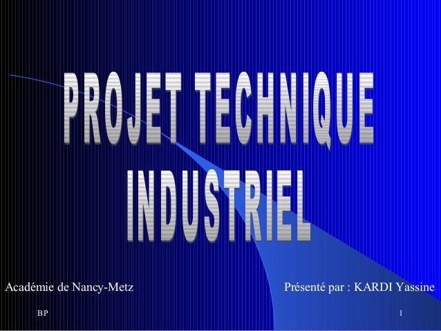 BP 1 Académie de Nancy-Metz Présenté par : KARDI Yassine