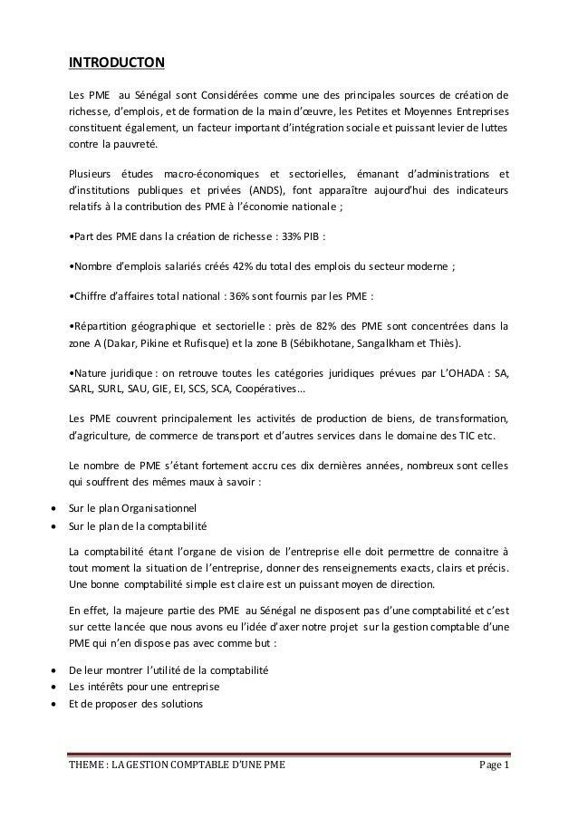 THEME : LA GESTION COMPTABLE D'UNE PME Page 1 INTRODUCTON Les PME au Sénégal sont Considérées comme une des principales so...