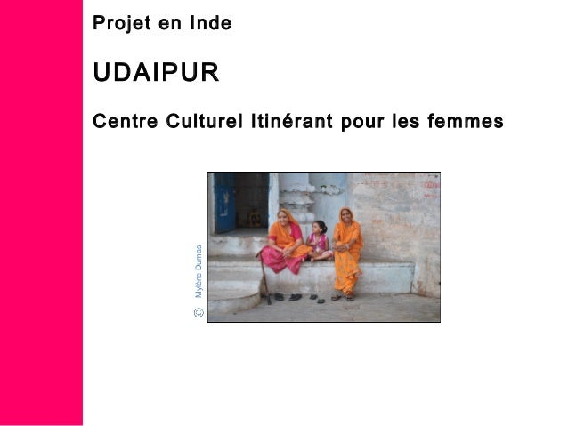 Projet en Inde UDAIPUR Centre Culturel Itinérant pour les femmes MylèneDumas