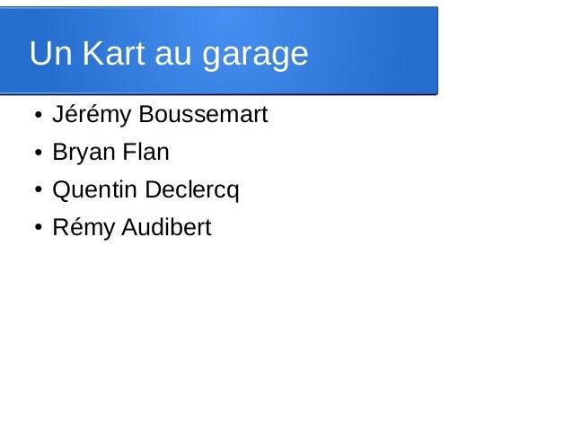 Un Kart au garage ● Jérémy Boussemart ● Bryan Flan ● Quentin Declercq ● Rémy Audibert