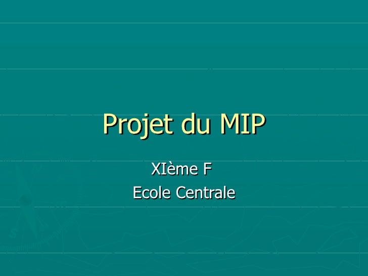 Projet du MIP XIème F  Ecole Centrale