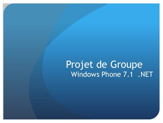Projet de Groupe Windows Phone 7.1 .NET