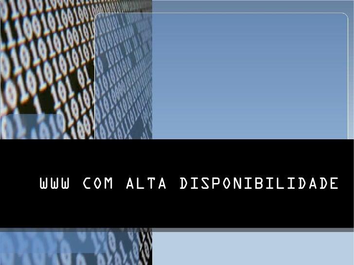 WWW COM ALTA DISPONIBILIDADE