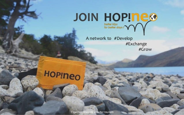 JOIN Together, towards a better tourism A network to #Develop #Exchange #Grow