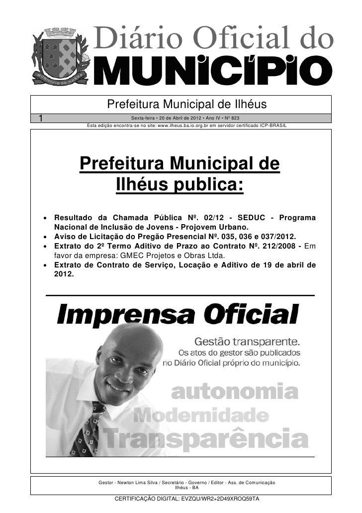 Prefeitura Municipal de Ilhéus1                              Sexta-feira • 20 de Abril de 2012 • Ano IV • Nº 823          ...