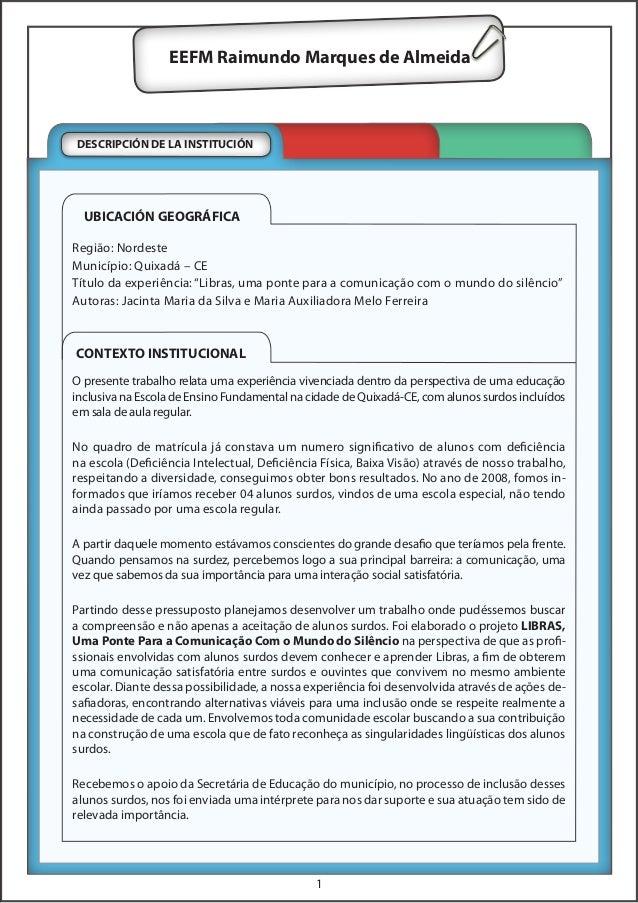 1  DESCRIPCIÓN DE LA INSTITUCIÓN  EEFM Raimundo Marques de Almeida  Região: Nordeste  Município: Quixadá – CE  Título da e...