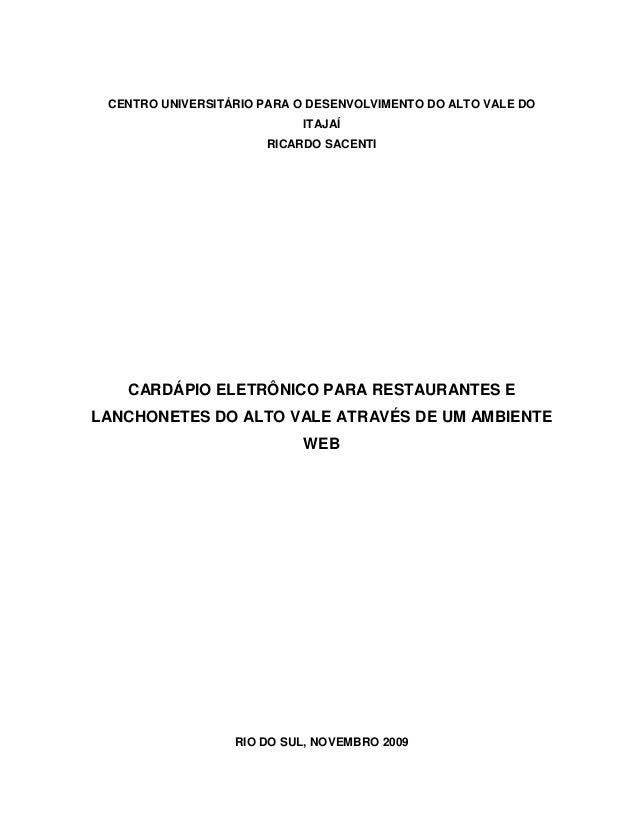 CENTRO UNIVERSITÁRIO PARA O DESENVOLVIMENTO DO ALTO VALE DO ITAJAÍ RICARDO SACENTI CARDÁPIO ELETRÔNICO PARA RESTAURANTES E...