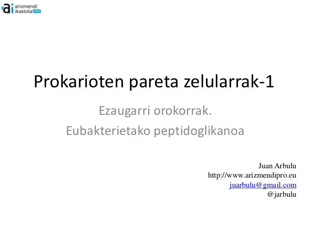 Prokarioten pareta zelularrak-1         Ezaugarri orokorrak.    Eubakterietako peptidoglikanoa                            ...