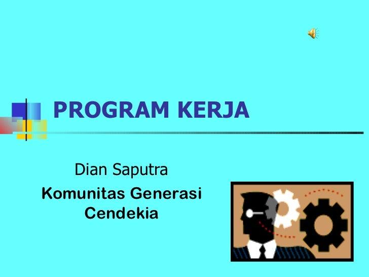 PROGRAM KERJA Dian Saputra Komunitas Generasi Cendekia