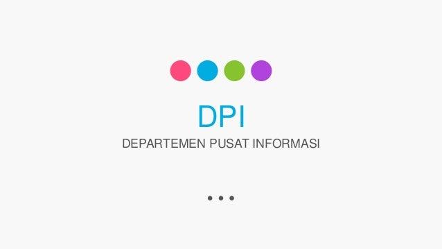 DPI DEPARTEMEN PUSAT INFORMASI