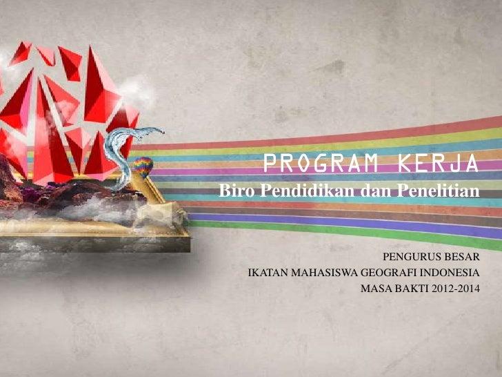 Biro Pendidikan dan Penelitian                       PENGURUS BESAR   IKATAN MAHASISWA GEOGRAFI INDONESIA                 ...