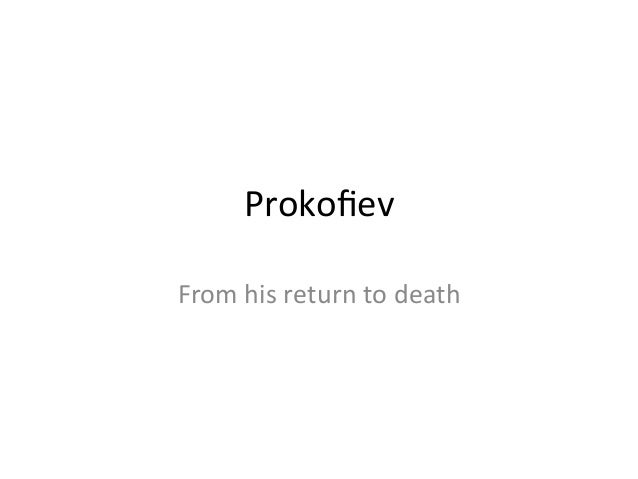 Prokofiev   From  his  return  to  death