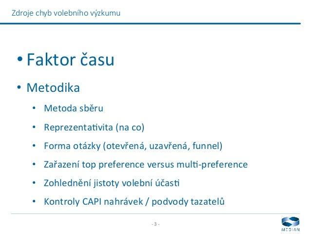 Co ovlivňuje výsledky výzkumů veřejného mínění a proč se výzkumy na Slovensku (ne)mýlily Slide 3