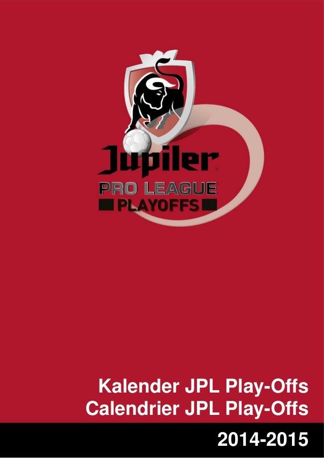 Kalender JPL Play-Offs Calendrier JPL Play-Offs 2014-2015