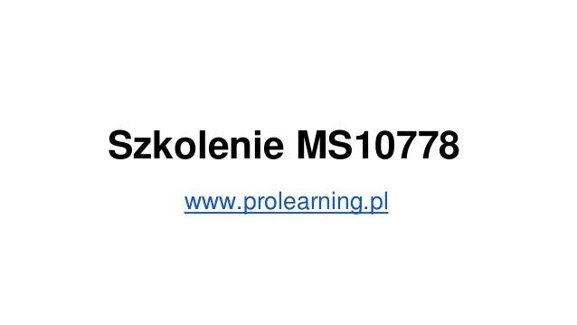 Szkolenie MS10778 www.prolearning.pl