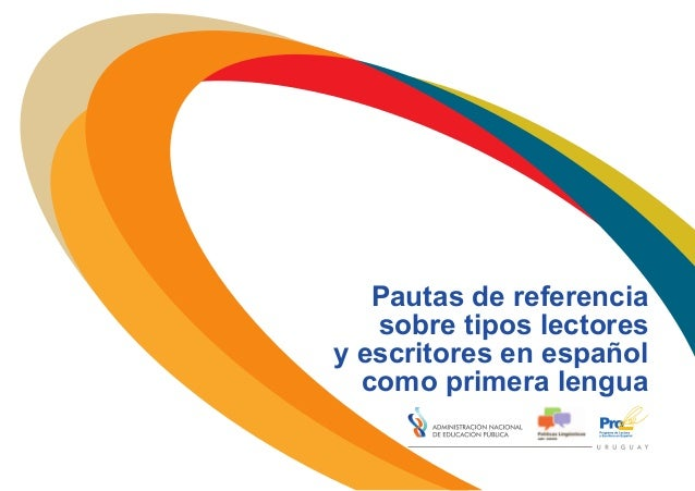 Pautas de referencia sobre tipos lectores y escritores en español como primera lengua