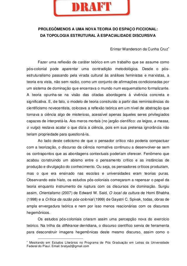 PROLEGÔMENOS A UMA NOVA TEORIA DO ESPAÇO FICCIONAL: DA TOPOLOGIA ESTRUTURAL À ESPACIALIDADE DISCURSIVA Erimar Wanderson da...