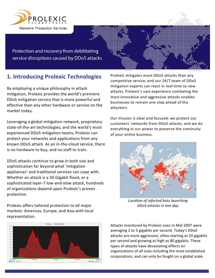 1. Introducing Prolexic Technologies                   Prolexic mitigates more DDoS attacks than any                      ...