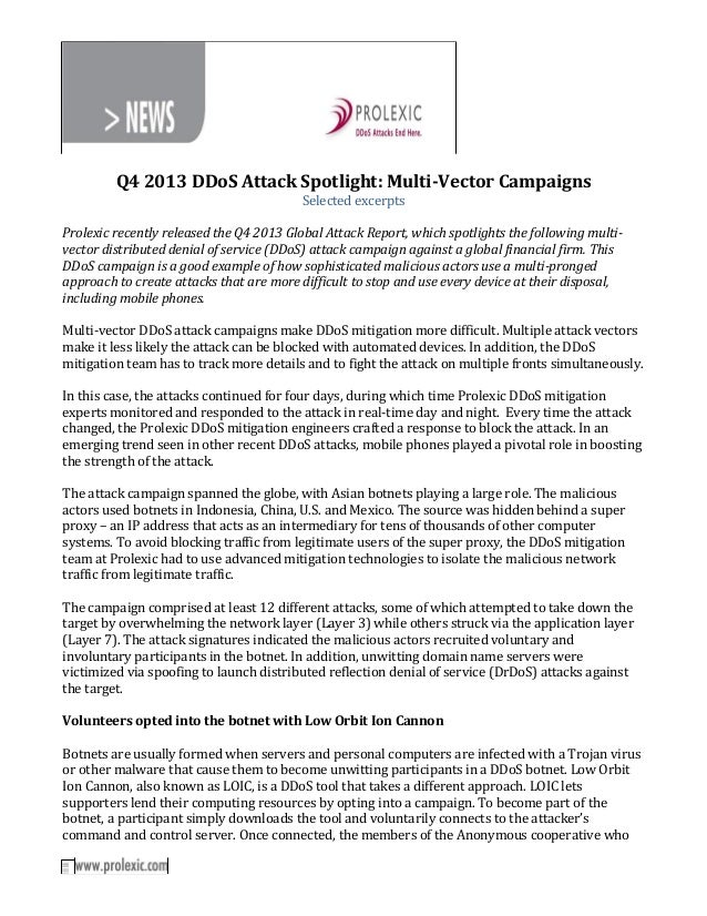 Q4 2013 DDoS Attack Spotlight: Multi-Vector Campaigns Selected excerpts Prolexic recently released the Q4 2013 Global Atta...