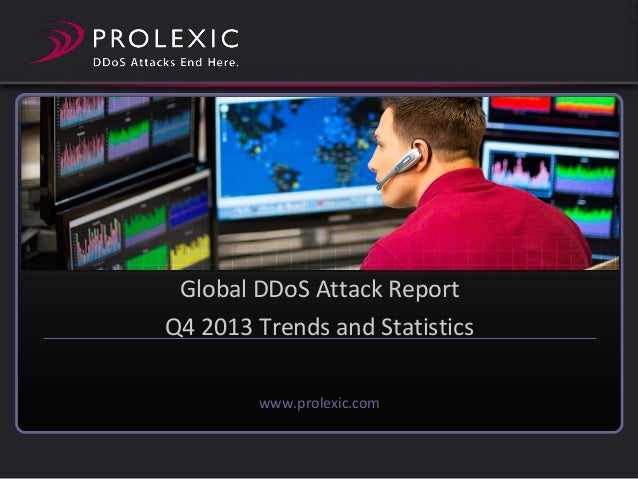 Global DDoS Attack Report Q4 2013 Trends and Statistics www.prolexic.com