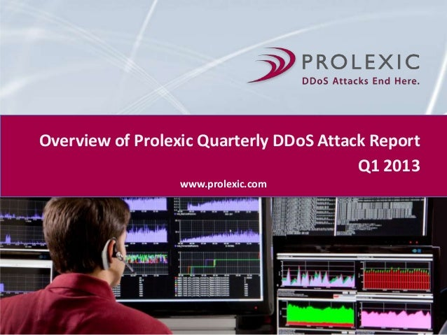 Overview of Prolexic Quarterly DDoS Attack ReportQ1 2013www.prolexic.com