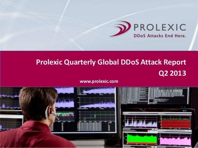 Prolexic Quarterly Global DDoS Attack Report Q2 2013 www.prolexic.com